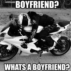 """So this is me when I hear: """"Do u have a bf? I like motorbikes more than boys So this is me when I hear: """"Do u have a bf? I like motorbikes more than boys Motorcycle Memes, Motorcycle Bike, Women Motorcycle, Motorcycle Girls, Biker Chick, Biker Girl, Bike Humor, Bike Quotes, Dirtbikes"""