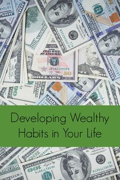 Most of us want to learn how to be fabulously rich, but do we have what it takes to get there? These habits will help you to grow (and keep) your wealth.