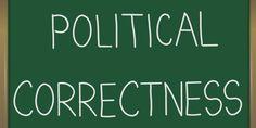 POLITICAL CORRECTNESS – Has Social Justice Gone Too Far?