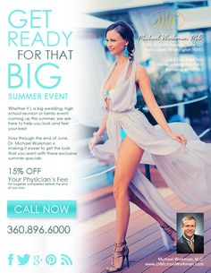 Do you have a big event planned for the summer? Whether it's a vacation, birthday, wedding, or any other special event - we can help! We are offering 15% off of your physicians fee for the month of July. We look forward to hearing from you!
