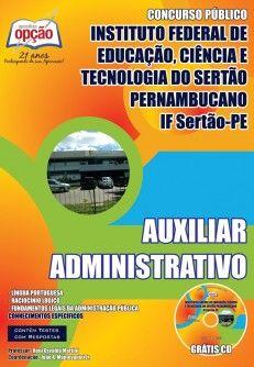 Apostila Concurso Instituto Federal de Educação, Ciência e Tecnologia do Sertão Pernambucano - IFSERTAO-PE - 2014: - Cargo: Auxiliar Administrativo