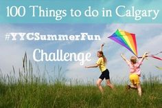 100 Things to do in Calgary- Awesome List! Who's up for the challenge? #YYC #Summer