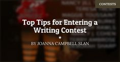 Top Tips for Entering A Writing Contest by Joanna Campbell Slan via Elizabeth S…