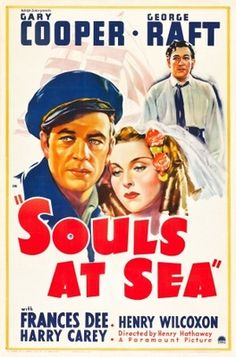 Souls at Sea (Paramount, One Sheet X Style B. Gary Cooper and George Raft star in this - Available at 2011 November Vintage. Classic Disney Movies, Turner Classic Movies, Paramount Movies, Paramount Pictures, Gary Cooper, Cinema Posters, Film Posters, Best Horror Movies, Good Movies