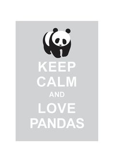 Keep Calm and Love Pandas