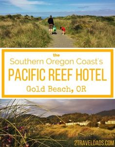 The Pacific Reef Hotel in Gold Beach, Oregon was a perfect spot to relax, enjoy the ocean and vacation away from tourists. An Oregon Coast gem! 2traveldads.com