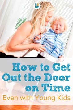 Are your mornings a mad rush to leave the house? With these practical tips, you'll learn how to get out the door on time even with young kids in tow.