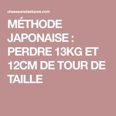 MÉTHODE JAPONAISE : PERDRE 13KG ET 12CM DE TOUR DE TAILLE