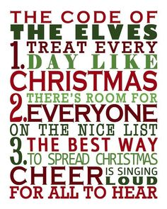 YES THIS IS THE CODE OF CHRISTMAS ELFS!!! FOLLOW IT THE WORLD WOULD BE A MORE HAPPY PLACE!