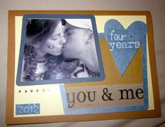 Personalized Anniversary Card - 4 years - one I made for my husband. HE LOVED IT!