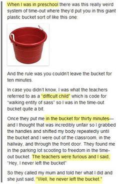 He never left the bucket...