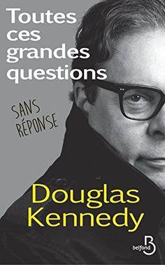 Toutes ces grandes questions sans réponse : un essai atypique de l'auteur de L'homme qui voulait vivre sa vie à La poursuite du bonheur