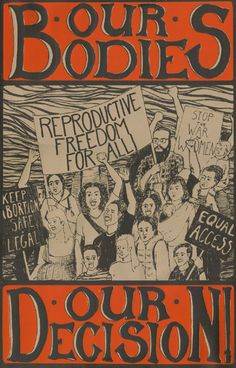 """Our Bodies, Our Decision  """"Reproductive Freedom for All"""" """"Keep Abortion Safe, Legal"""" """"Equal Access""""  Artist: Kristina Brown"""