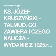 KS. JÓZEF KRUSZYŃSKI - TALMUD.  CO ZAWIERA I CZEGO NAUCZA - WYDANIE Z 1925.rtf - ksiazki-C- - darekjarecki - http://chomikuj.pl