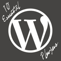 10 Essential WordPress Plugins For Your Website