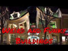 Weird and Funky Buildings and Building Ideas!