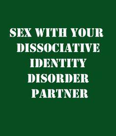 Sex and Dissociative Identity Disorder, Intimacy and Dissociative Identity Disorder,
