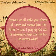 31 Verses to Pray for Your Girl ... prayer based on Luke 15:20 ... #PrayersforGirls