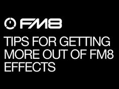 NI FM8: Helpful Tips For Getting More Out Of Effects (Part 1)