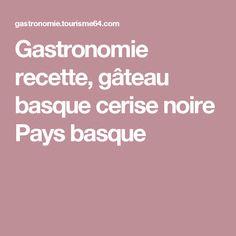 Gastronomie recette, gâteau basque cerise noire Pays basque