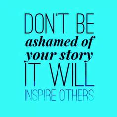 Your story will inspire others