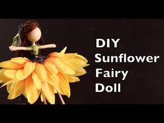 DIY Sunflower Fairy Doll | How To Make A Fairy Doll Tutorial  with Emilie Lefler- YouTube Video 12:49 min..This DIY sunflower fairy doll tutorial is a great way to learn how to make a fairy doll. These are also called peg dolls or flower fairy dolls.
