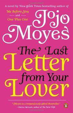 The Last Letter from Your Lover: A Novel by Jojo Moyes http://www.amazon.com/dp/0143121103/ref=cm_sw_r_pi_dp_QKHrvb1EH6KD8