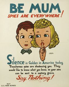 """""""Be Mum—Spies Are Everywhere!"""" , by Marion Matchitt (1942)"""
