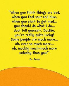 You are a wise man, Dr. Seuss