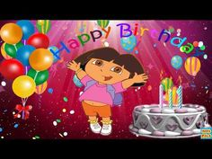 Original Happy Birthday Song ♫♫♫ Birthday Song For Kids with Dora the Explorer Happy Birthday Song Youtube, Happy Birthday Wishes Song, Birthday Wishes For Kids, Happy Birthday Frame, Happy Birthday Posters, Happy Birthday Celebration, Happy Birthday Wishes Cards, Birthday Wishes And Images, Birthday Songs