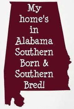 My home was in Alabama. but I'm still Southern Born and Southern Bred! Crimson Tide Football, Alabama Football, Alabama Crimson Tide, Sweet Home Alabama, Alabama Baby, Fort Payne, Game Day Shirts, University Of Alabama, Thing 1