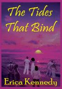The Tides That Bind by Erica Kennedy
