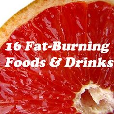 16 Fat-Burning Foods and Drinks! @Kirsten McClanahan
