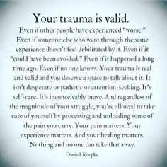 My Trauma, Past and Present, is Valid Down Quotes, Words Quotes, Me Quotes, Sayings, Trauma Quotes, Victim Quotes, Emotional Pain Quotes, Best Friend Poems, Friend Quotes