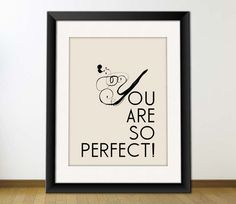You Are Perfectly Made  By Mariely Garcia    Image credit: typographics on Etsy