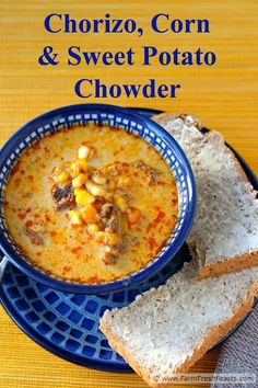A hearty soup recipe using sweet potatoes and corn, spiced with chorizo.