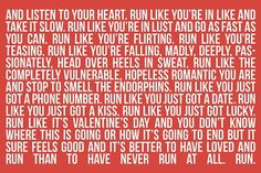 ...and it's better to have loved and run than to have never run at all. Run.