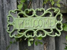 """Green Painted Cast Iron """"Welcome"""" Garden Gate Sign ...."""