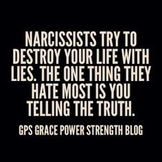 Truth 😘 GPS-Grace Power Strength: The Narcissistic Sociopath: Are They Lying? Are Their Lips Moving? Narcissistic People, Narcissistic Mother, Narcissistic Behavior, Narcissistic Abuse Recovery, Narcissistic Sociopath, Narcissistic Personality Disorder, Abusive Relationship, Toxic Relationships, Quotes About Moving On