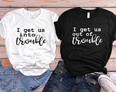 Cute Best Friend Shirts - Funny Best Friend Shirts - I get us into trouble shirts - Matching Shirts - Troublemaker Shirts - Best friend gift by lovemighty on Etsy Bff Shirts, Best Friend T Shirts, Funny Kids Shirts, Best Friend Outfits, Couple Tshirts, Best Friend Quotes, Shirts With Sayings, Shirts For Girls, Girl Shirts