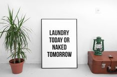 Printable art Laundry Today Or Naked Tomorrow