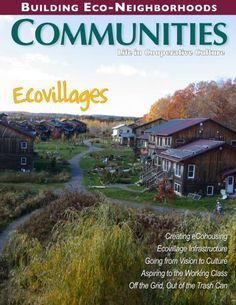 Communities Magazine Cover: Ecovillages - Issue #156 Article: Advice on Starting an Ecovillage - http://communities.ic.org/articles/1580/My_Advice_to_Others_Planning_to_Start_an_Ecovillage?utm_source=enews_medium=email_campaign=2012sep01EC=47255%2522=2012sep01EC=47255%2522#