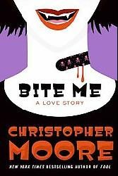 Bite Me: A Love Story by Christopher Moore - hilarious book