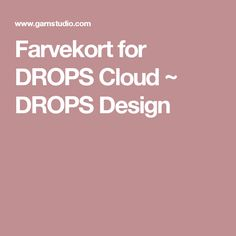 Farvekort for DROPS Cloud ~ DROPS Design