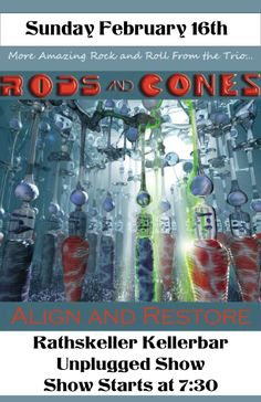 This coming Sunday 730pm @ the Rathskeller in Indy...band is called Rods & Cones...need I say more...