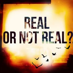 """""""You love me? real or not real"""" """"So i told him... Real."""""""