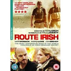 Route Irish (2010)  Ken Loach directs the story of a private security contractor in Iraq who rejected the official explanation of his friend's death and sets out to discover the truth.