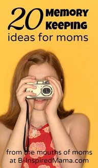 "How do you record memories for your kids and family?  Traditional scarpbooking, digital scrapbooking, photobooks?  Here are 20 ideas for memory keeping ""from the mouths on moms"" at B-InspiredMama.com."