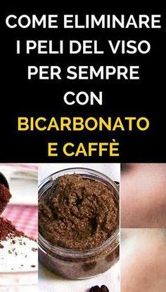 Come Eliminare i Peli Del Viso PER SEMPRE Con Bicarbonato e Caffè