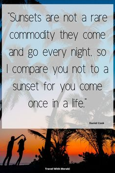 travel quotes Looking for romatic quotes and quotes about sunset Find beautiful sunset sayings here. Family Vacation Quotes, Family Quotes, Family Travel, Amazing Sunsets, Beautiful Sunset, Sunset Captions For Instagram, Meaningful Quotes, Inspirational Quotes, Sunset Sayings